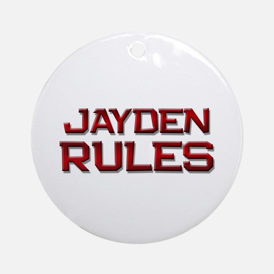 jayden rules Ornament (Round)