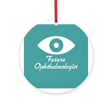 Future Ophthalmologist Ornament (Round)