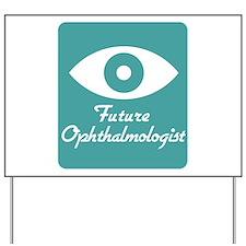 Future Ophthalmologist Yard Sign