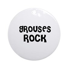 GROUSES ROCK Ornament (Round)