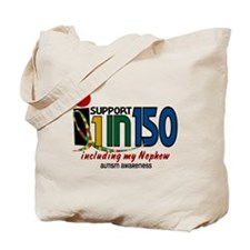 I Support 1 In 150 & My Nephew Tote Bag
