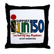 I Support 1 In 150 & My Nephews Throw Pillow