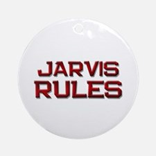 jarvis rules Ornament (Round)