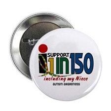 """I Support 1 In 150 & My Niece 2.25"""" Button (10 pac"""