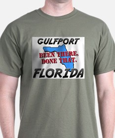 gulfport florida - been there, done that T-Shirt
