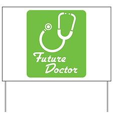 Future Doctor Yard Sign