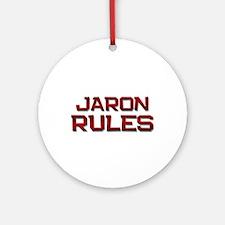 jaron rules Ornament (Round)