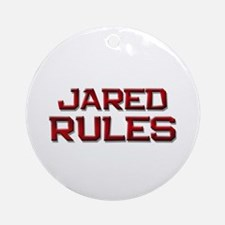jared rules Ornament (Round)