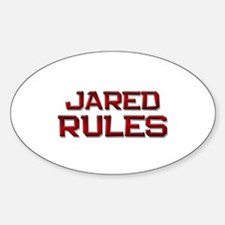 jared rules Oval Decal