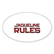 jaqueline rules Oval Decal