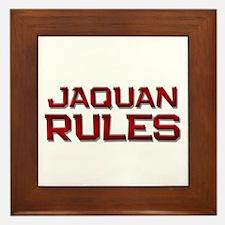 jaquan rules Framed Tile