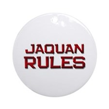 jaquan rules Ornament (Round)