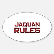 jaquan rules Oval Decal