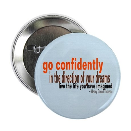 """Thoreau """"Go Confidently"""" 2.25"""" Button"""