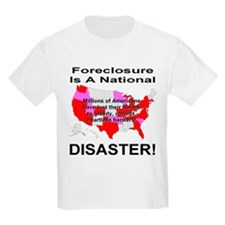 Foreclosure Is A National Disaster! T-Shirt