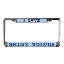 I Love Shiny Volvos License Plate Frame