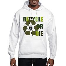 Recycle or Die Hoodie