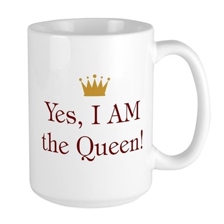 Yes I Am Queen Large Mug