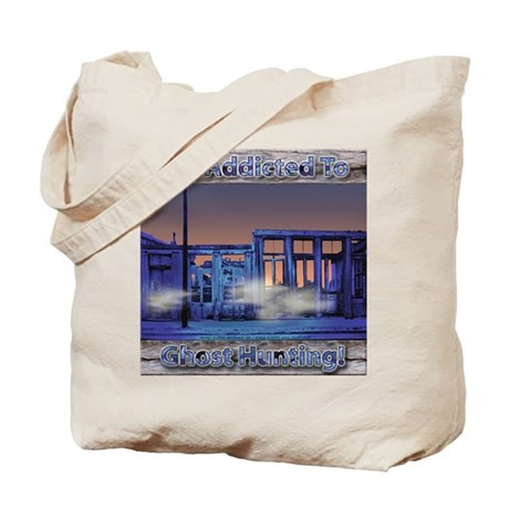Addicted to Ghost Hunting Tote Bag