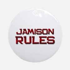 jamison rules Ornament (Round)
