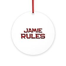 jamie rules Ornament (Round)
