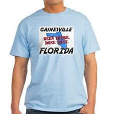 gainesville florida - been there, done that T-Shirt