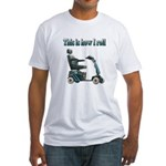 This Is How I Roll Fitted T-Shirt