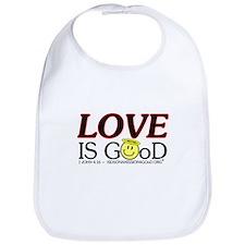 LOVE IS GOoD Bib