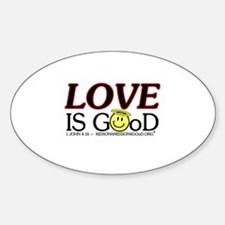 LOVE IS GOoD Oval Decal