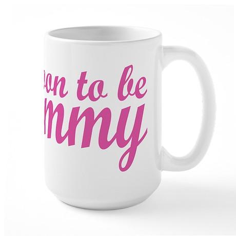 Soon to be Mommy Large Mug