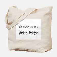 I'm training to be a Video Editor Tote Bag