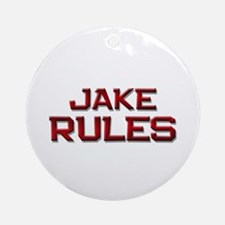 jake rules Ornament (Round)