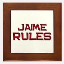 jaime rules Framed Tile