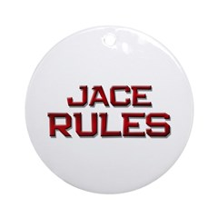 jace rules Ornament (Round)