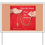 Pray Rosary, Yard Sign