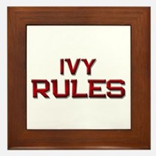 ivy rules Framed Tile