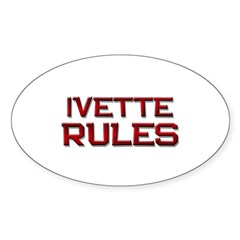 ivette rules Oval Decal