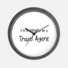 I'm training to be a Travel Agent Wall Clock