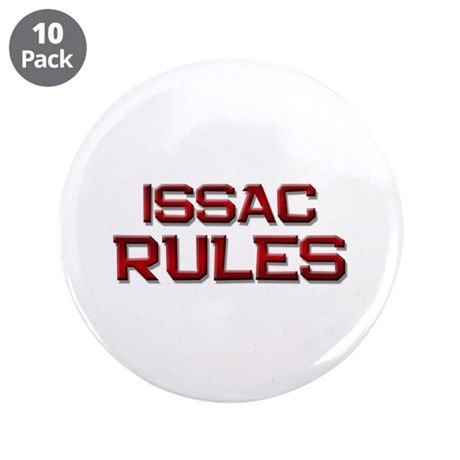 """issac rules 3.5"""" Button (10 pack)"""