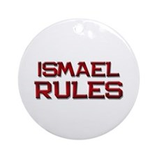 ismael rules Ornament (Round)