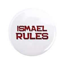 """ismael rules 3.5"""" Button"""