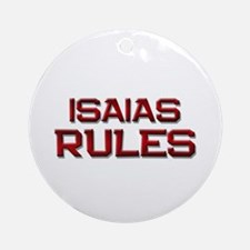 isaias rules Ornament (Round)
