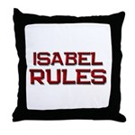 isabel rules Throw Pillow