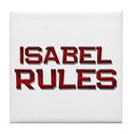 isabel rules Tile Coaster