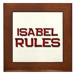 isabel rules Framed Tile