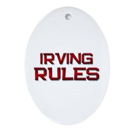 irving rules Oval Ornament
