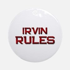 irvin rules Ornament (Round)