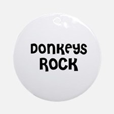 DONKEYS ROCK Ornament (Round)