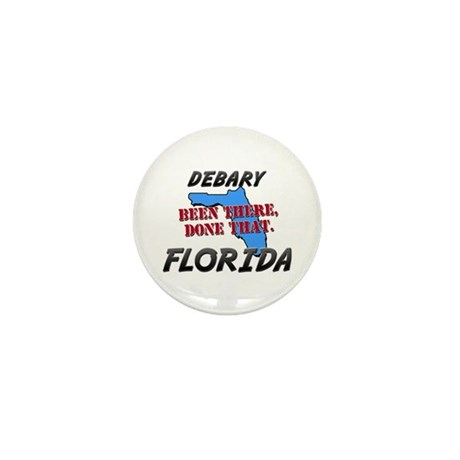 debary florida - been there, done that Mini Button
