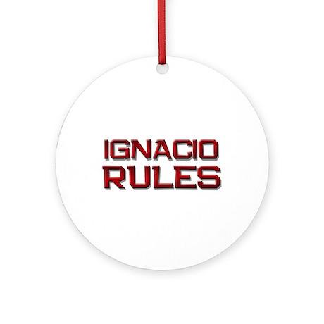 ignacio rules Ornament (Round)